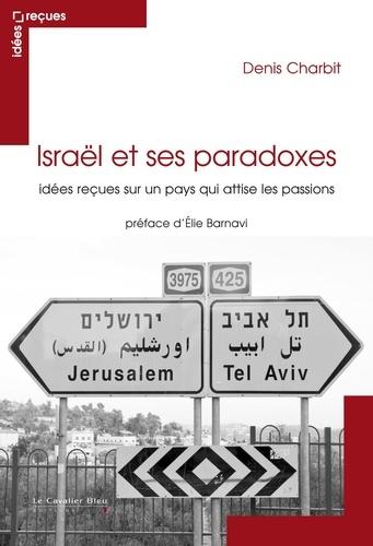 Israël et ses paradoxes - Denis Charbit - Format ePub - 9782846706537 - 14,99 €