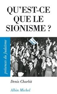 Denis Charbit et Denis Charbit - Qu'est-ce que le sionisme ?.