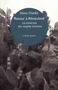 Denis Charbit - Retour à Altneuland - La traversée des utopies sionistes.