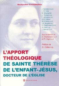 Denis Chardonnens et Philippe Hugo - L'apport théologique de sainte Thérèse de l'Enfant-Jésus, Docteur de l'Eglise.