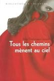 Denis-Charlemagne Lavoisier - Tous les chemins mènent au ciel.