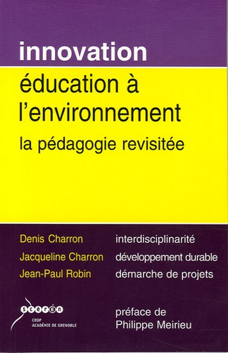Denis Charron et Jacqueline Charron - Education à l'environnement - La pédagogie revisitée.