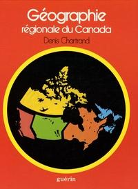 Denis Chartrand - Géographie régionale du Canada.