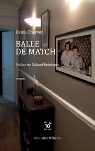 Denis Charvet - Balle de match.