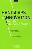 Denis Chastenet et Antoine Flahault - Handicaps et innovation : le défi de compétence - Tome 1.
