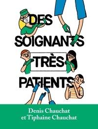 Denis Chauchat et Tiphaine Chauchat - Des soignants très patients.