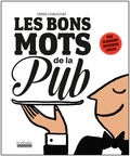 Denis Chauchat - Les bons mots de la pub - Ces slogans devenus cultes.