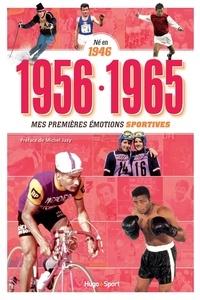 Denis Chaumier - 1956-1965 Né en 1946 - Mes premières émotions sportives.