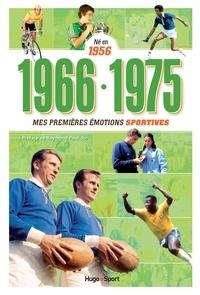 Denis Chaumier - 1966-1975 Né en 1956 - Mes premières émotions sportives.