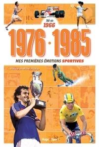 Denis Chaumier - 1976-1985 Né en 1966 - Mes premières émotions sportives.