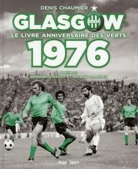 Denis Chaumier - Glasgow - Le livre anniversaire des Verts 1976.