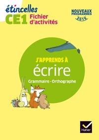 Denis Chauvet et Olivier Tertre - J'apprends à écrire Grammaire - Orthographe CE1 Etincelles - Fichier d'activités.