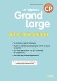 Denis Chauvet et Isabelle Chavigny - Le nouveau Grand Large CP cycle 2 - Guide pédagogique.