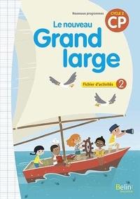 Denis Chauvet et Isabelle Chavigny - Le nouveau Grand Large CP cycle 2 - Fichier d'activités 2.