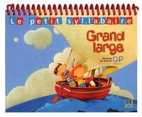 Denis Chauvet et Olivier Tertre - Le petit syllabaire Grand large CP.