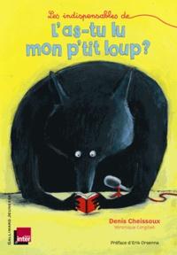 Denis Cheissoux et Véronique Corgibet - Les indispensables de L'as-tu lu mon p'tit loup ?.