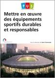 Denis Cheminade - Mettre en oeuvre des équipements sportifs durables et responsables.