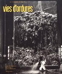 Denis Chevallier et Yann-Philippe Tastevin - Vies d'ordures - De l'économie des déchets.