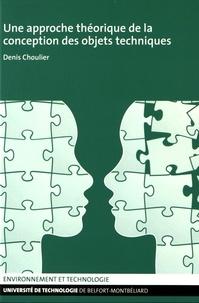 Denis Choulier - Une approche théorique des la conception des objets techniques.