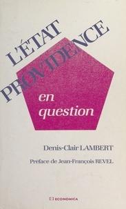 Denis-Clair Lambert et Jean-François Revel - L'État-providence en question.