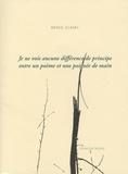 Denis Clavel - Je ne vois aucune différence de principe entre un poème et une poignée de main.