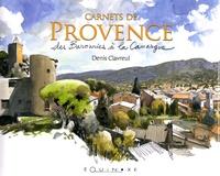 Denis Clavreul - Carnets de Provence - Des Baronnies à la Camargue.