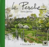 Denis Clavreul - Le Perche.