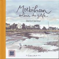 Denis Clavreul - Morbihan - Autour du golfe.