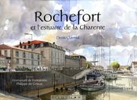Denis Clavreul et Emmanuel de Fontainieu - Rochefort et l'estuaire de la Charente.