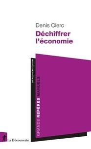 Denis Clerc - Déchiffrer l'économie.