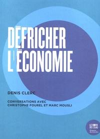 Denis Clerc - Défricher l'économie.