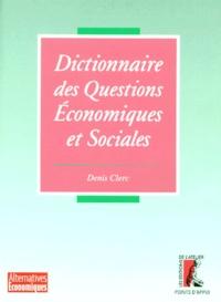 Denis Clerc - Dictionnaire des questions économiques et sociales.