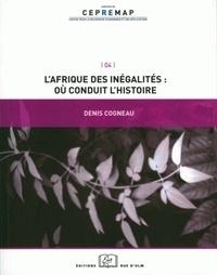 Denis Cogneau - L'Afrique des inégalités : où conduit l'histoire.