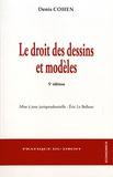 Denis Cohen - Le droit des dessins et modèles.
