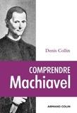 Denis Collin - Comprendre Machiavel.