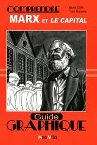 Denis Collin et Yves Rouvière - Comprendre Marx et le capital.