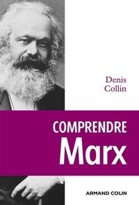 Denis Collin - Comprendre Marx.