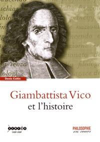 Denis Collin - Giambattista Vico et l'histoire.