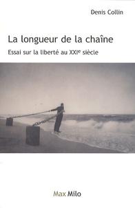 Denis Collin - La longueur de la chaîne - Essai sur la liberté.
