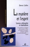 Denis Collin - La matière et l'esprit - Sciences, philosophie et matérialisme.