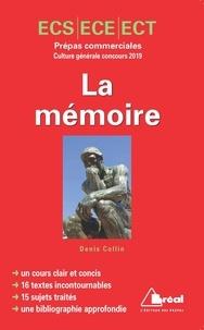 Denis Collin - La mémoire - Culture générale concours 2019 Prépas commerciales ECS, ECE, ECT.