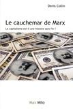 Denis Collin - Le cauchemar de Karl Marx - Le capitalisme est-il une histoire sans fin ?.
