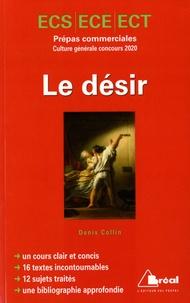 Le désir- Prépas commerciales ECS/ECE/ECT concours culture générale - Denis Collin |