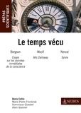 Denis Collin et Marie-Pierre Frondziak - Le temps vécu - Prépas scientifiques : Français-philo Question 2013-2014.