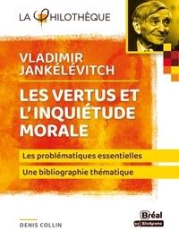 Denis Collin - Vladimir Jankélévitch, la morale comme philosophie première.