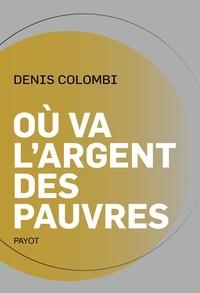 Denis Colombi - Où va l'argent des pauvres - Fantasmes politiques, réalités sociologiques.