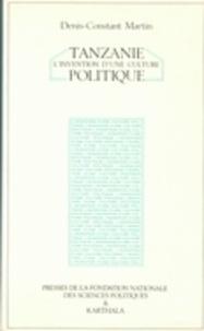 Denis-Constant Martin - Tanzanie - L'invention d'une culture politique.