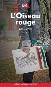 Denis Côté - L'Oiseau rouge.
