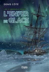 Denis Côté - Les cybernaufragés - L'enfer de glace.