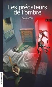Denis Côté - Les prédateurs de l'ombre.